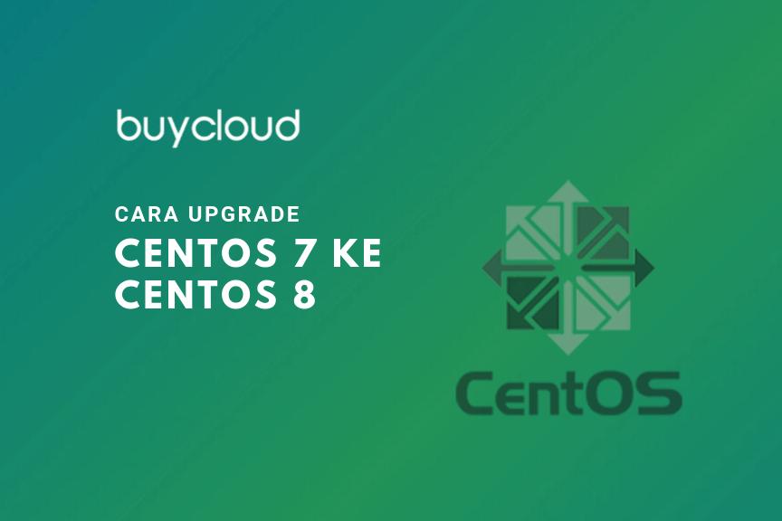 Upgrade CentOS 7 ke CentOS 8